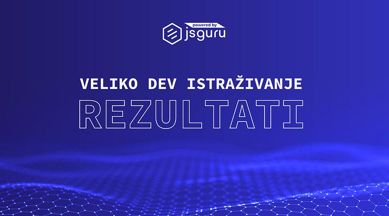 Rezultati velikog istraživanje dev zajednice u BiH i Srbiji